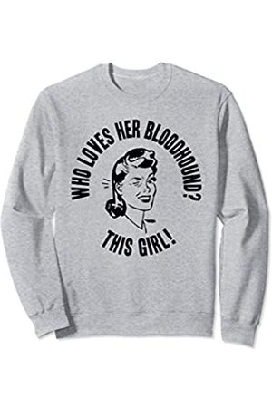 Things I Love Who Loves Her Bloodhound? This Girl! Womens Dog Pet Gift Sweatshirt