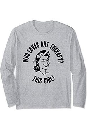 Things I Love Who Loves Art Therapy? This Girl! Womens Funny Novelty Gift Long Sleeve T-Shirt