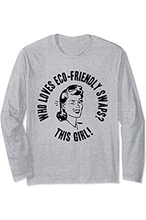 Things I Love Who Loves Eco-Friendly Swaps? This Girl! Womens Gift Long Sleeve T-Shirt