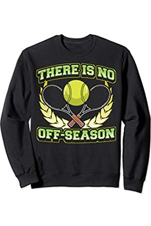 Tee Styley Tennis There Is No Off Season Player Team Coach Men Women Sweatshirt