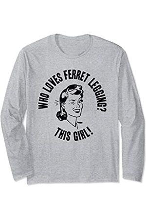 Things I Love Who Loves Ferret Legging? This Girl! Womens Novelty Gift Long Sleeve T-Shirt