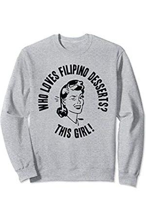 Things I Love Who Loves Filipino Desserts? This Girl! Womens Philippines Sweatshirt