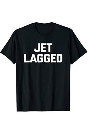 NoiseBotLLC Jet Lagged T-Shirt funny saying sarcastic novelty humor cool