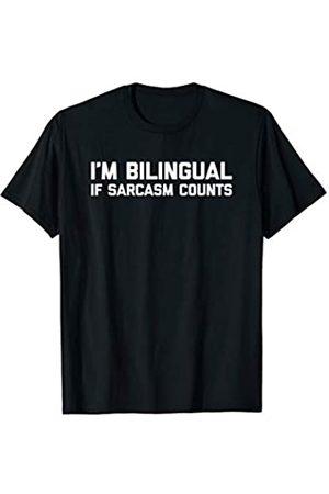 NoiseBotLLC I'm Bilingual If Sarcasm Counts T-Shirt funny saying novelty