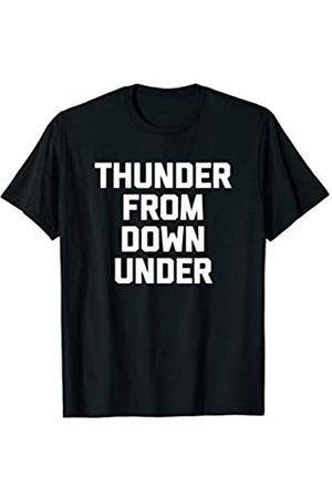 NoiseBotLLC Thunder From Down Under T-Shirt funny saying sarcastic humor