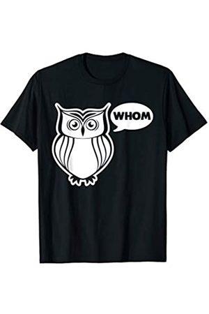 NoiseBotLLC Funny Grammar Shirt: Owl Whom T-Shirt funny saying sarcastic