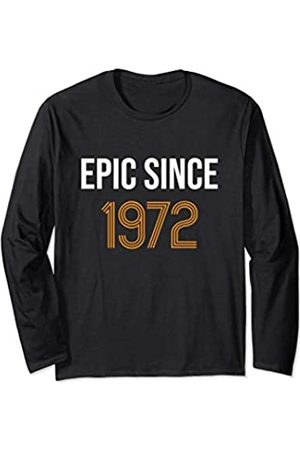 Epic Since 1972 Birthday anniversary Born in 1972 Epic Since 1972 Birthday gift for men women born in 1972 Long Sleeve T-Shirt