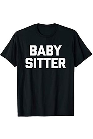 NoiseBot Babysitter T-Shirt funny saying sarcastic novelty humor cute