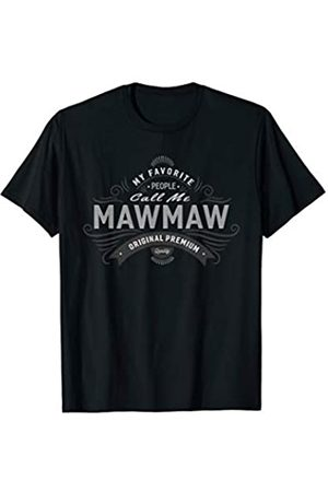 Graphic 365 My Favorite People Call Me Mawmaw Mothers Day T-Shirt