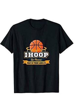 Basketball Gift Shop Funny IHoop Watch Your Ankles Basketball Player Coach Gift T-Shirt