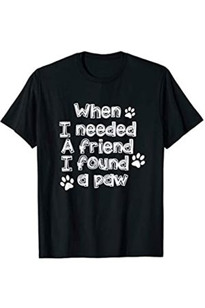 My Shirt Hub When I Needed A Friend I Found A Paw Dog Lover Owner Gift T-Shirt