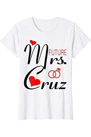 Zibhazodi Designs Womens Future Mrs Cruz Bride To Be Valentine Gift T-Shirt