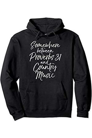 P37 Design Studio Jesus Shirts Funny Womens Somewhere Between Proverbs 31 and Country Music Pullover Hoodie