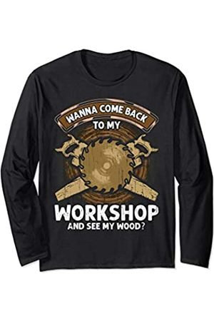 Carpenting Woodwork Carpenter Meme Gifts Funny Woodworking Men Tools Gift Idea - Wanna See My Wood Long Sleeve T-Shirt