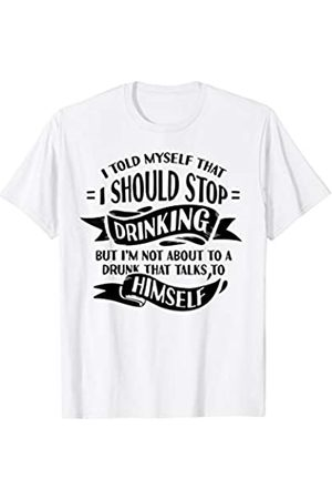 My Shirt Hub I Told Myself That I Should Stop Drinking Sarcastic Party T-Shirt