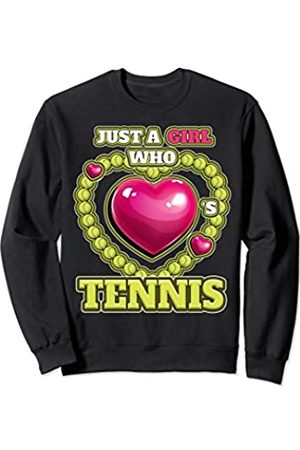 Girls Tennis Shirts - Click for all Styles Just a Girl Who Loves Tennis Shirt for Women who love Tennis Sweatshirt