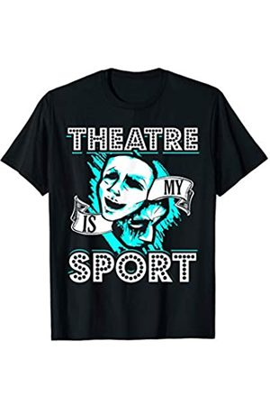 Theater Tees NYC Theatre Is My Sport Shirt Theater Actor Acting Musical Gift