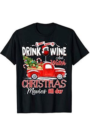 Merry Christmas Drink Wine lover Gift Shirts I Just Want To Drink Wine & Watch Christmas Movies All Day