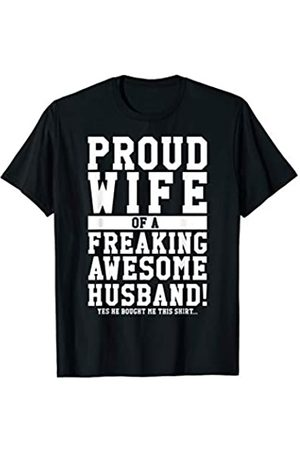 Proud Husband & Wife Apparel Proud Wife Of A Freaking Awesome Husband! Gift T-Shirt