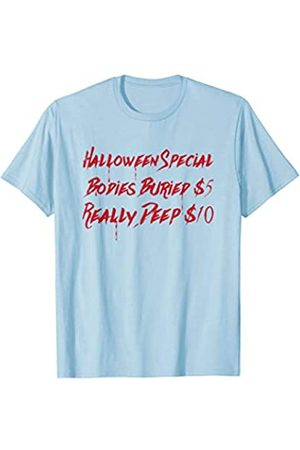 BUBL TEES Halloween Special Bodies Buried $5 Really Deep $10 T-Shirt