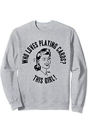 Things I Love Who Loves Playing Gin? This Girl! Womens Funny Gambling Gift Sweatshirt