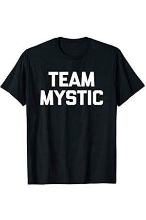 NoiseBotLLC Team Mystic T-Shirt funny saying sarcastic novelty humor tee