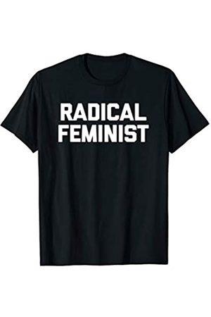 NoiseBotLLC Radical Feminist T-Shirt funny saying sarcastic novelty cool