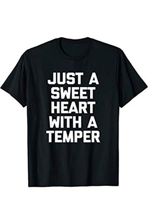 NoiseBotLLC Just A Sweetheart With A Temper T-Shirt funny saying novelty