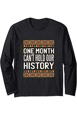 Black The History Of A Color Men Women Gift Black History Month One Month Can't Hold Our History Men Long Sleeve T-Shirt