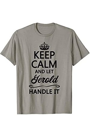 for Someone Named GEROLD KEEP CALM and let GEROLD Handle It | Funny Name Gift - T-Shirt