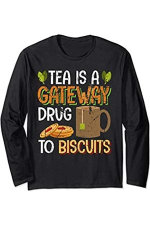 Teas Teatime Tea Gifts For Women Tea Is A Gateway Drug To Biscuits Teas Lovers Woman Gift Long Sleeve T-Shirt