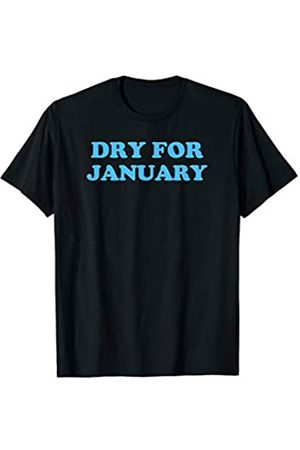 give up drinking for January t shirts The Dry For January T Shirt