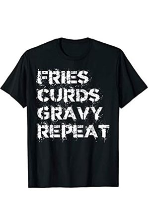 Foodie Craze Gear Fries Curds Gravy Repeat Poutine T-Shirt