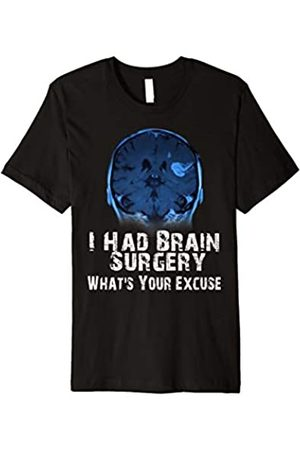 I had brain surgery what's your excuse shirt ideas I had brain surgery what's your excuse shirt