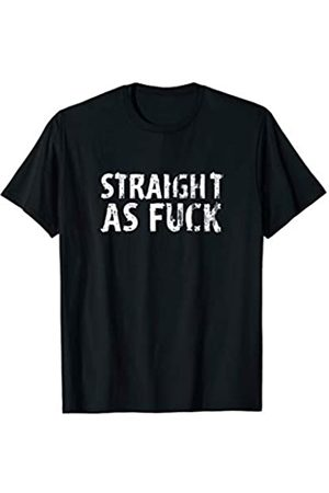 Straight As Fuck Straight Pride Month AF Gift Straight As Fuck Classy straight Pride Month AF Funny Gift T-Shirt