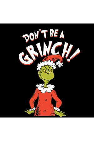Dr. Seuss The Grinch Dont Be A Grinch Women's Christmas T-Shirt