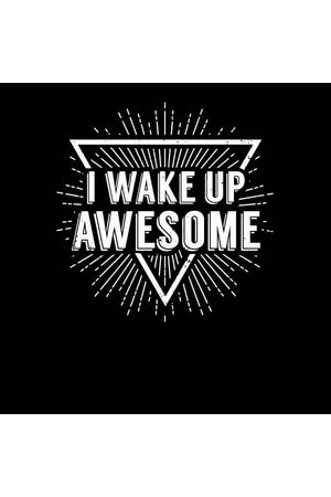 By IWOOT I Wake up Awesome Women's T-Shirt
