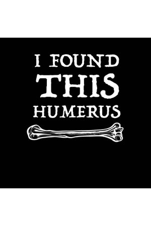 By IWOOT I Found This Humerus Women's T-shirt